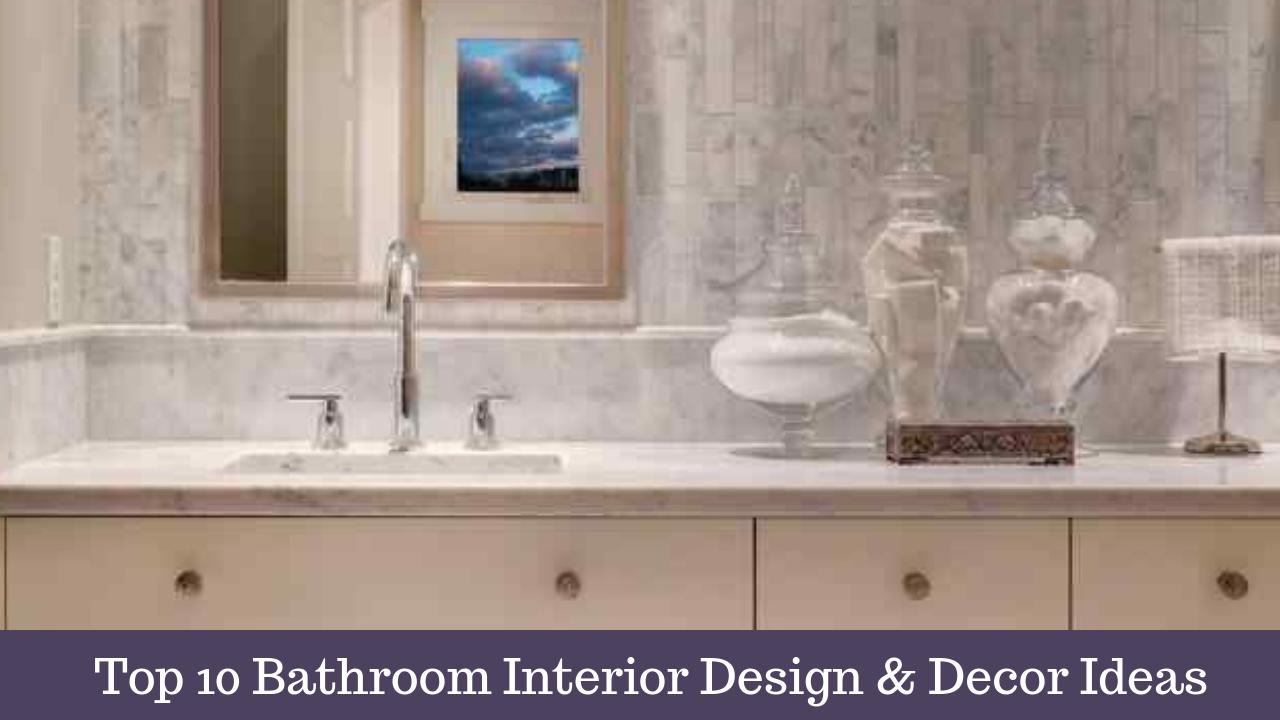 Top 10 Bathroom Interior Design & Decor Ideas